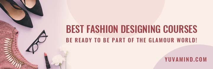 Best Fashion Designing Courses Admission 2020 Eligibility Fees Entrance Exam