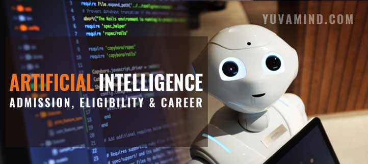 B.Tech Artificial Intelligence: Admission 2020, Direct Admision and Fees