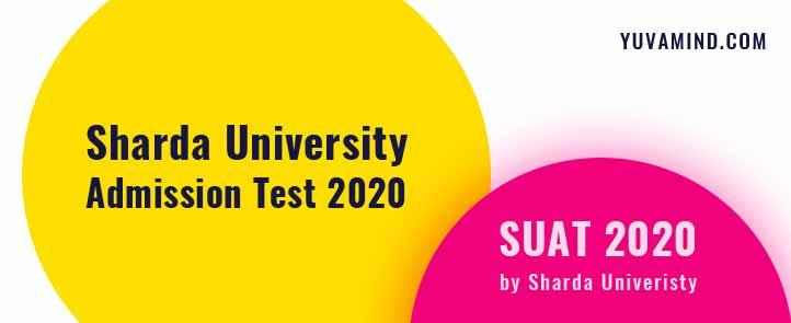 Sharda University Admission Test 2020 - SUAT Exam Date 2020