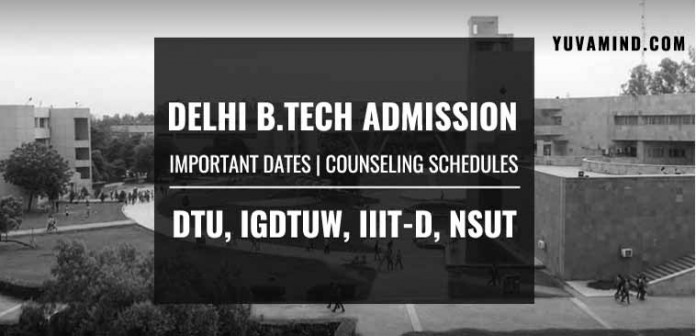 Delhi B.Tech Admission 2019: Important Dates